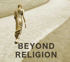 Buddhism is not religion, but a path beyond religion