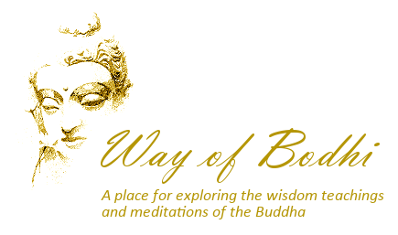 Way of Bodhi - a place for exploring the wisdom teachings and meditations of the Buddha. Revitalising Buddhism in India.