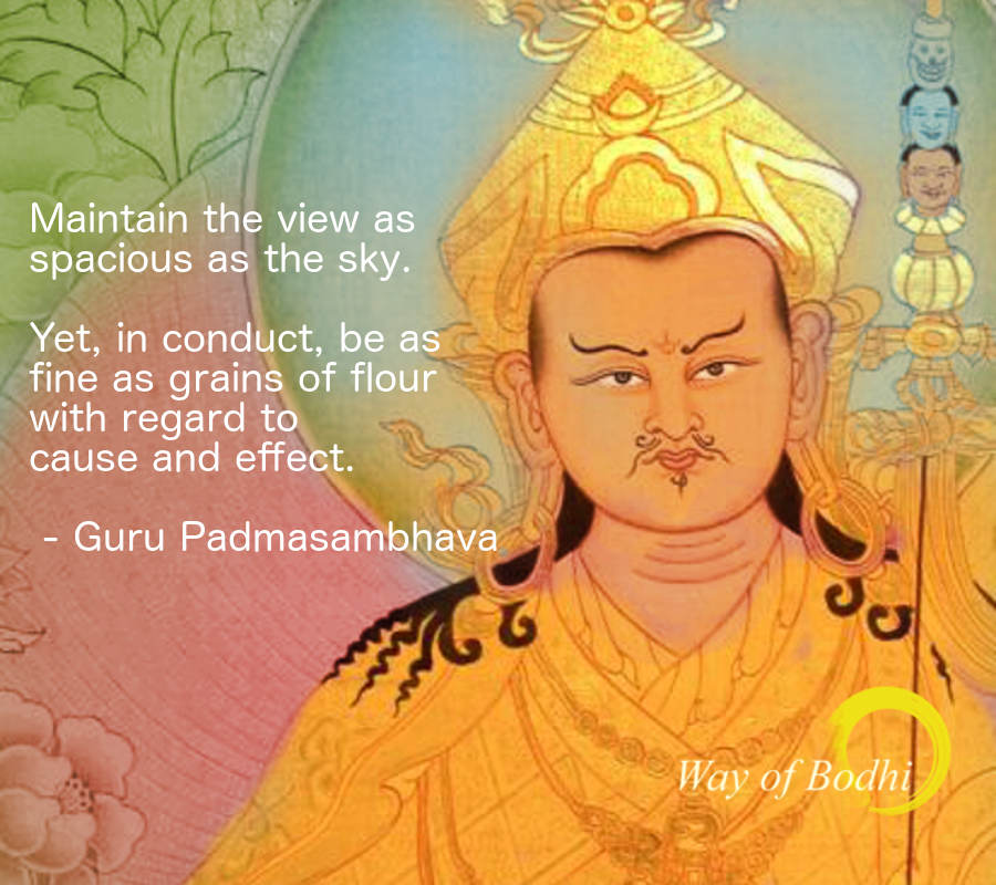 Guru Padmasambhava's quote on View and Conduct - carefree expanse careful conduct